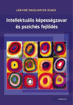 Intellektuális képességzavar és pszichés fejlődés 2. átdolgozott kiadás 1727