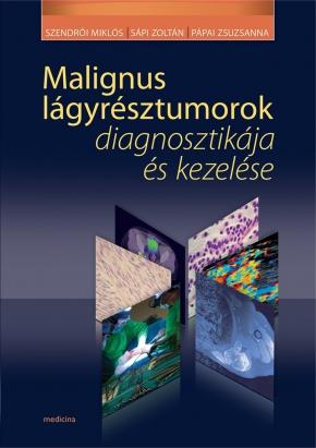 Malignus lágyrésztumorok diagnosztikája és kezelése 1743