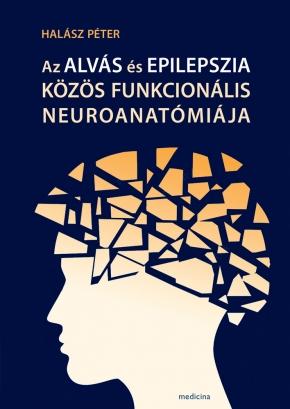 Az alvás és epilepszia közös funkcionális neuroanatómiája 1833