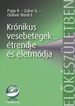 Krónikus vesebetegek étrendje és életmódja (2. kiadás) 2008