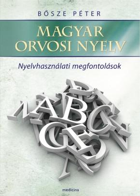 Magyar orvosi nyelv – Nyelvhasználati megfontolások 2030