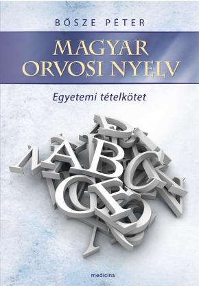 Magyar orvosi nyelv – Egyetemi tételkötet 2031