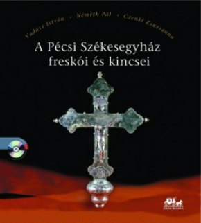 A Pécsi Székesegyház freskói és kincsei (CD melléklettel) 159
