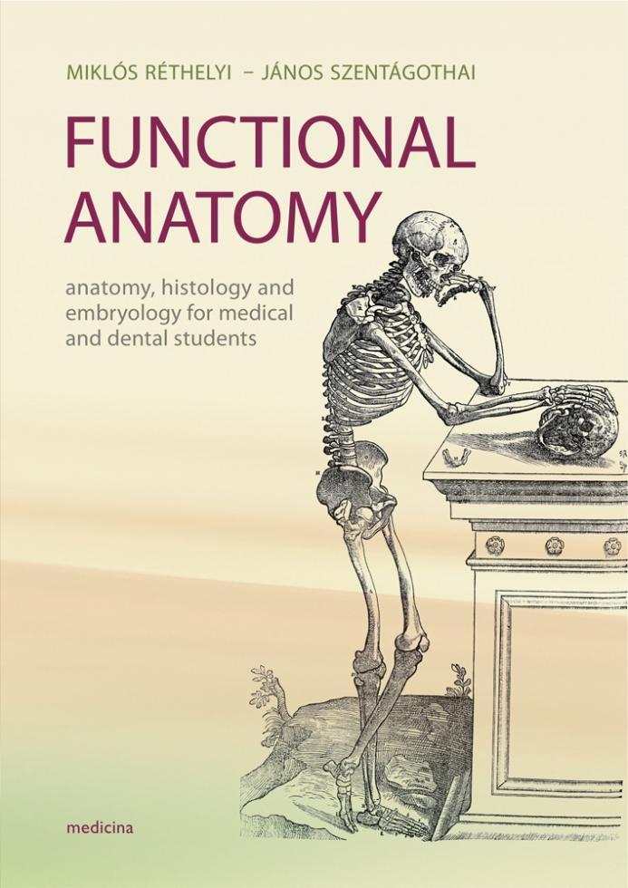 Functional Anatomy   Anatómia   Medicina Könyvkiadó Webshop
