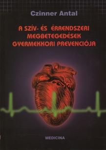 A szív- és érrendszeri megbetegedések gyermekkori prevenciója