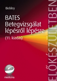 Bates - Betegvizsgálat lépésről lépésre (11. kiadás)