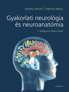 Gyakorlati neurológia és neuroanatómia  (3. átdolgozott, bővített kiadás)