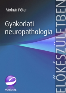 Gyakorlati neuropathologia