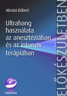 Ultrahang használata az anesztéziában és az intenzív terápiában