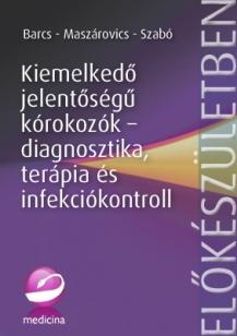 Kiemelkedő jelentőségű kórokozók – diagnosztika, terápia és infekciókontroll