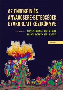 Az endokrin és anyagcsere-betegségek gyakorlati kézikönyve (2. bővített kiadás)