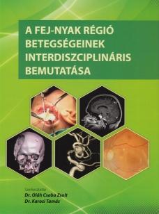 A fej-nyak régió betegségeinek interdiszciplináris bemutatása