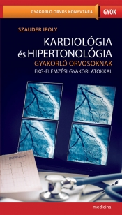 Kardiológia és hipertonológia gyakorló orvosoknak EKG-elemzési gyakorlatokkal