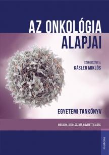 Az onkológia alapjai egyetemi tankönyv 2. bővített kiadás