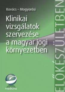 Klinikai vizsgálatok szervezése a magyar jogi környezetben
