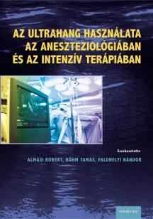 Az ultrahang használata az aneszteziológiában és az intenzív terápiában