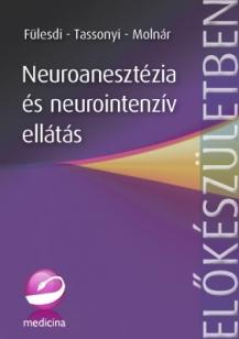Neuroanesztézia és neurointenzív ellátás (2. kiadás)