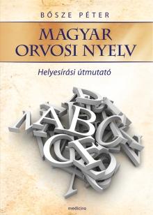 Magyar orvosi nyelv – Helyesírási útmutató