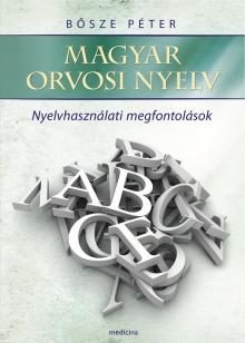 Magyar orvosi nyelv – Nyelvhasználati megfontolások