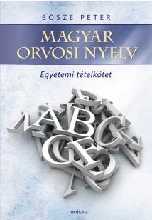 Magyar orvosi nyelv – Egyetemi tételkötet