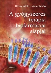 A gyógyszeres terápia biofarmáciai alapjai
