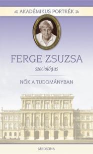 Akadémikus portrék - Ferge Zsuzsa - szociológus