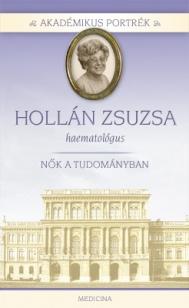Akadémikus portrék - Hollán Zsuzsa - orvos-hematológus
