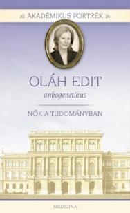 Akadémikus portrék - Oláh Edit - onkogenetikus