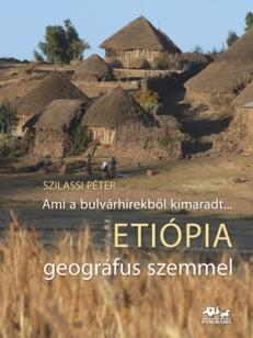 Ami a bulvárhírekből kimaradt... ETIÓPIA geográfus szemmel