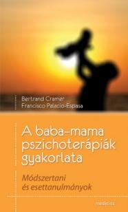 A baba-mama pszichoterápiák gyakorlata