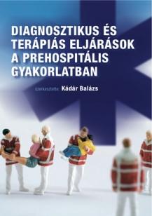 Diagnosztikus és terápiás eljárások a prehospitális gyakorlatban