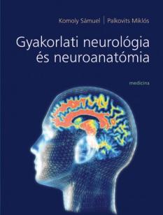 Gyakorlati neurológia és neuroanatómia