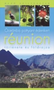 Óceánba pottyant édenkert - Réunion