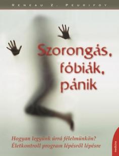 Szorongás, fóbiák, pánik