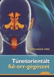 Tünetorientált fül-orr-gégészet
